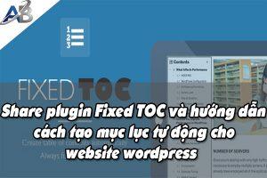 Share plugin Fixed TOC và hướng dẫn cách tạo mục lục tự động cho website wordpress