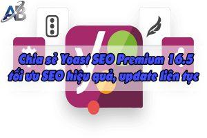 Chia sẻ Yoast SEO Premium 16.5 tối ưu SEO hiệu quả, update liên tục