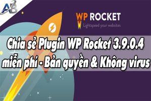 Chia sẻ Plugin WP Rocket 3.9.0.4 miễn phí - Bản quyền & Không virus