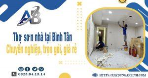 Thợ sơn nhà tại Bình Tân chuyên nghiệp, trọn gói, giá rẻ