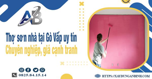 Thợ sơn nhà tại Gò Vấp uy tín, chuyên nghiệp, giá cạnh tranh