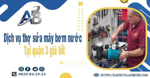 Dịch vụ thợ sửa máy bơm nước tại quận 3